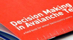 Decision Making in Avalanche Terrain