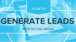 Generating Quality Leads with Social Media [INFOGRAPHIC]